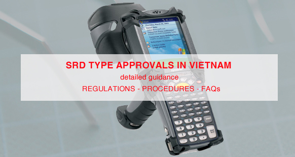 VIETNAM: Short Range Devices (SRD) Type Approvals in-depth guidance